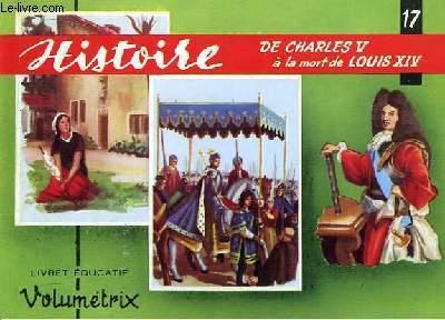 Livret Educatif Volumétrix N° 17 : Histoire : De Charles V à la mort de Louis XIV