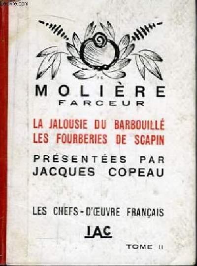 Molière Farceur. TOME II : La Jalousie du Barbouillé - Les Fourberies de Scapin.