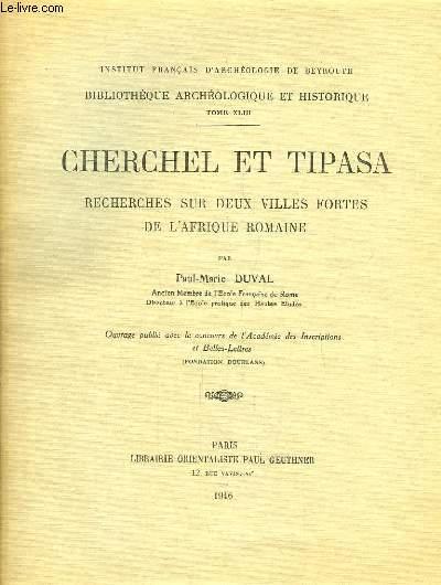 Cherchel et Tipasa. Recherches sur deux villes fortes de l'Afrique Romaine.