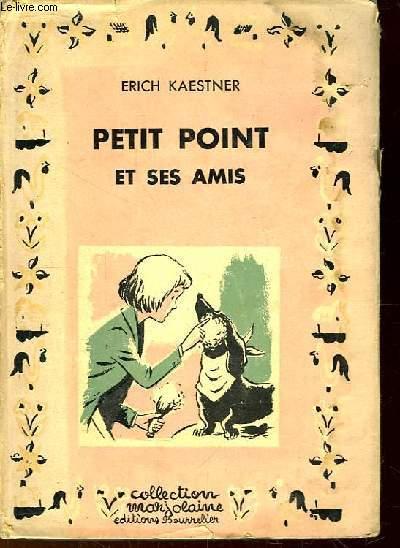 Petit Point et ses amis.