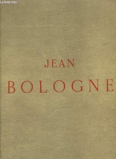 La Vie et l'Oeuvre de Jean Bologne.
