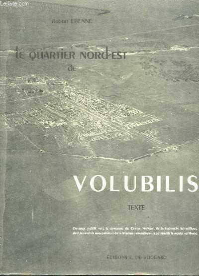 Le Quartier Nord-Est de Volubilis. En 2 volumes, Texte et Planches.