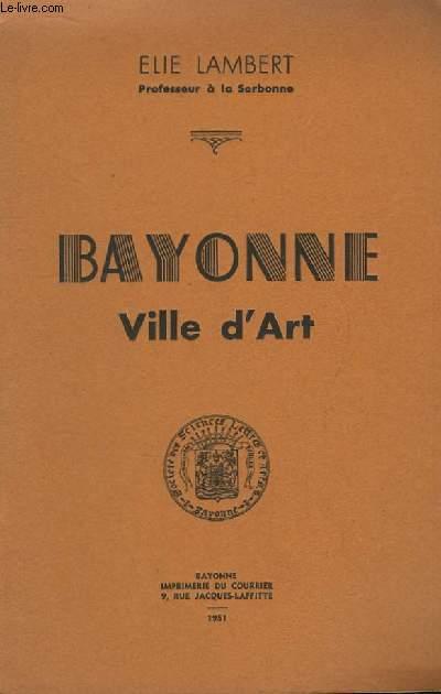 Bayonne, Ville d'Art.