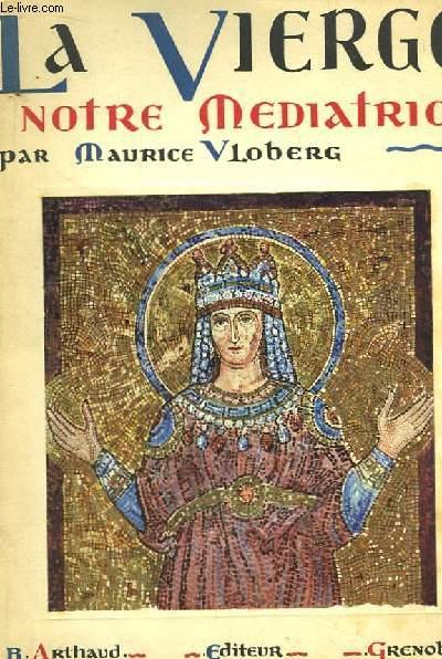 La Vierge, notre médiatrice.