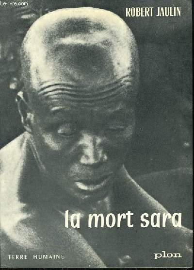 La mort sara. L'ordre de la vie et la pensee de la mort au Tchad