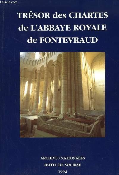 Trésor des Chartes de l'Abbaye Royale de Fontevraud. Catalogue de l'exposition du 13 mars au 18 mai 1992, à l'Hôtel de Soubise.
