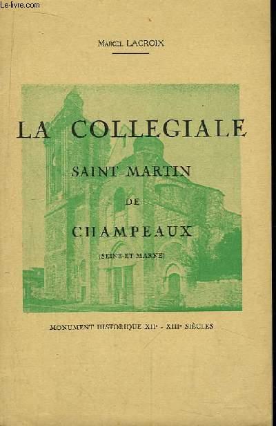 La Collégiale Saint-Martin de Champeaux (Seine-et-Marne)