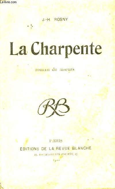 La Charpente. Roman de moeurs.