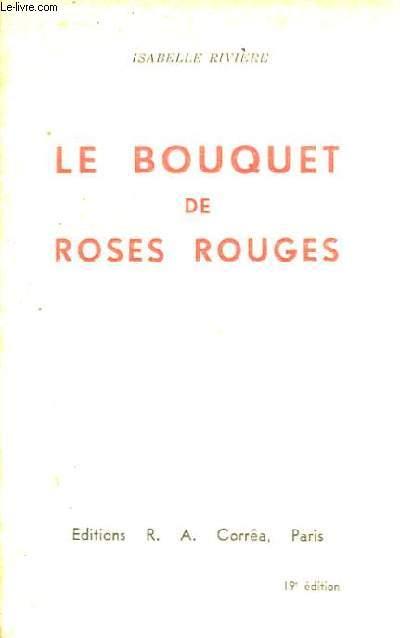 Le bouquet de roses rouges.