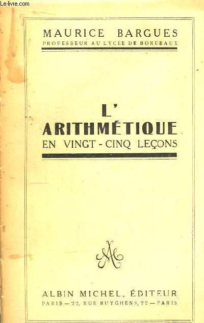 L'Arithmétique en vingt-cinq leçons.