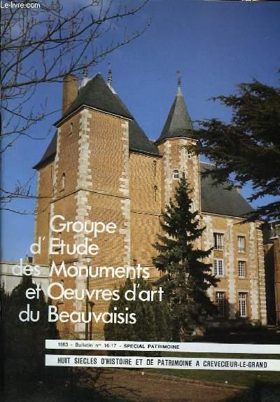 Huit siècles d'Histoire et de Patrimoine à Crevecoeur-le-Grand. Bulletin N°16 * 17 , du Groupe d'Etude des Monuments et Oeuvres d'Art du Beauvaisis.