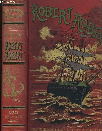 Aventures de Robert-Robert et de son fidèlre compagnon Toussaint Lavenette.