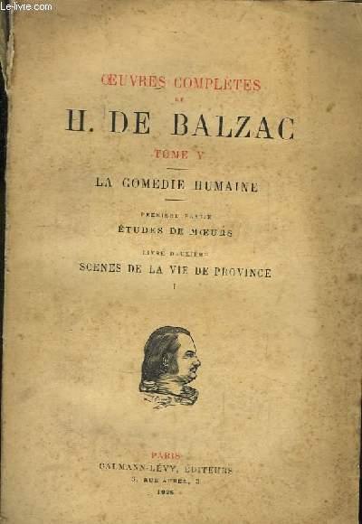 Oeuvres Complètes de H. de Balzac. TOME V : La Comédie Humaine. 1ère partie : Etude de Moeurs. Livre 2ème : Scènes de la vie de Province, n°1
