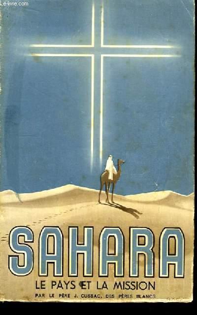 Sahara. Le Pays et la Mission