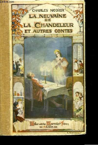 La Neuvaine de la Chandeleur et autres contes. Le Génie Bonhomme - Les Aveugles de Chamouny - Baptiste Montauban - Trilby.