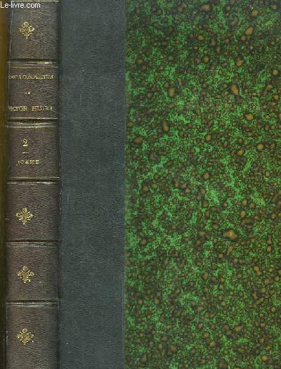 Oeuvres Complètes de Victor Hugo. Drame. TOME 2 : Hernani - Marion de Lorme - Le Roi s'Amuse.