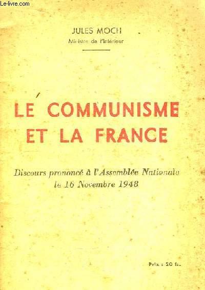 Le Communisme et la France. Discours prononcé à l'Assemblée Nationale le 16 novembre 1948