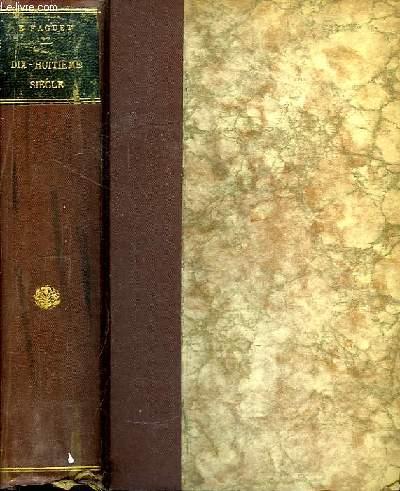 Dix-Huitième siècle. Etudes Littéraires : Pierre Bayle - Fontenelle - Le Sage - Marivaux - Montesquieu - Voltaire - Diderot - J.J. Rousseau - Buffon - Mirabeau - André Chénier.