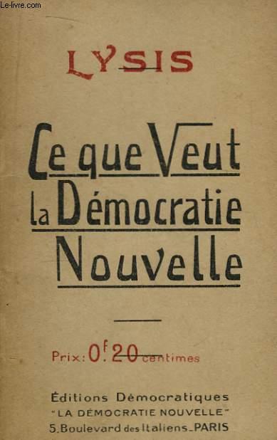 Ce que veut la Démocratie Nouvelle.