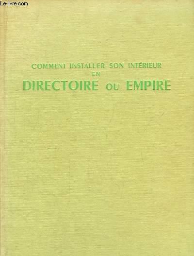 Comment installer son intérieur en Directoire ou Empire.