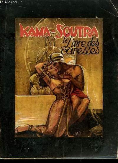 Kama-Soutra. Le Livre des Caresses.
