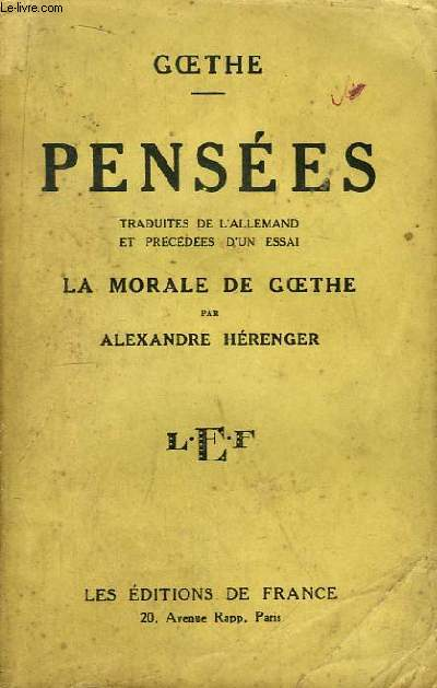 Pensées traduites de l'allemand et précédées d'un essai. La Morale de Goethe, par Alexandre Hérenger.