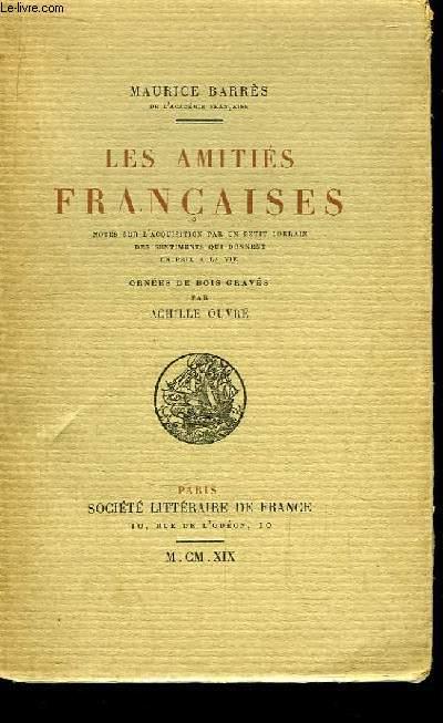 Les Amitiés Françaises. Notes sur l'acquisition par un petit Lorrain des sentiments qui donnent, un prix à la vie.