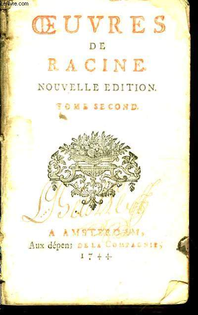 Oeuvres de Racine. Nouvelle Edition. TOME 2nd : Bajazet - Mithridate - Iphigénie - Phèdre - Esther - Athalie -