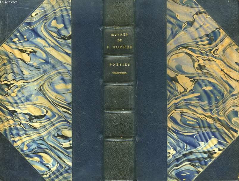 Poésies de François Coppée. 1890 - 1905 : Dans la Prière et dans la Lutte. De Pièces et de Morceaux - Des Vers français.