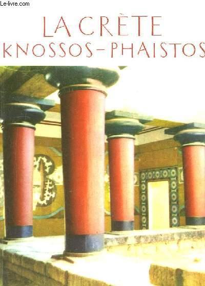 La Crète. Knossos-Phaistos.
