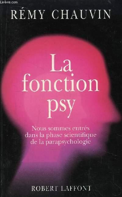 La Fonction Psy. Nous sommes entrés dans la phase scientifique de la parapsychologie.
