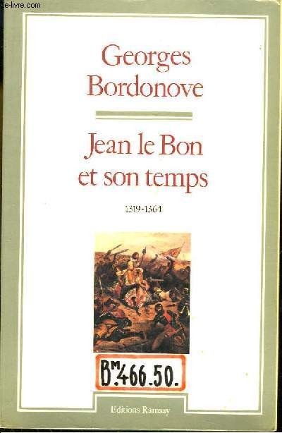 Jean le Bon et son temps 1319 - 1364