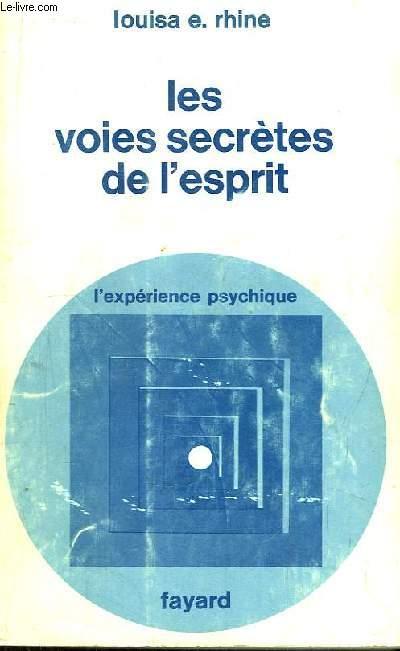 LES VOIES SECRETES DE L'ESPRIT L'EXPERIENCE PSYCHIQUE