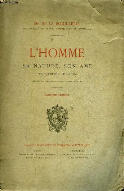 L'Homme. Sa Nature, son Ame. Ses facultés et sa fin. D'après la doctrine de Saint Thomas d'Aquin.