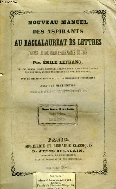 Nouveau Manuel complet et méthodique, des Aspirants au Baccalauréat ès Lettres, rédigé d'après le nouveau programme de 1848 . 2ème livraison : Histoire Ancienne - Histoire Romaine.