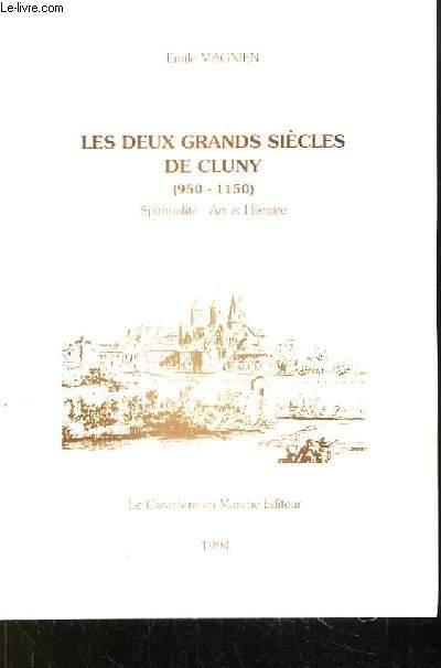 Les deux grands siècles de Cluny (950 - 1150). Spiritualité, Art et Histoire.