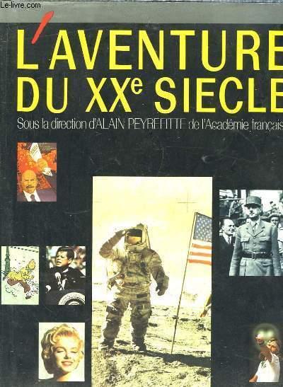 L'Aventure du XXe siècle d'après les collections et les grandes signatures du Figaro.