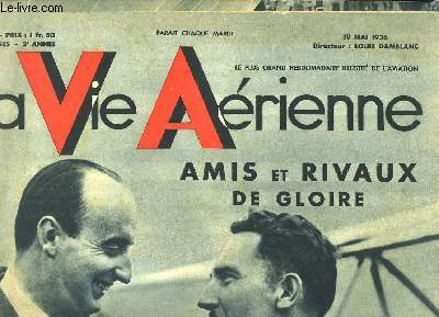 La Vie Aérienne. N°33 - 2ème année : Amis et rivaux de gloire, Détroyat et Burcham. Montgolfières.