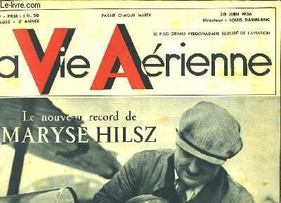 La Vie Aérienne. N°39 - 2ème année : Le nouveau record de Maryse Hilsz - Un Benjamin V.A. sans crainte devant un géant de l'air.