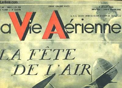La Vie Aérienne. N°40 - 2ème année : La Fête de l'Air - Liaison efficace des armées de terre et de mer.