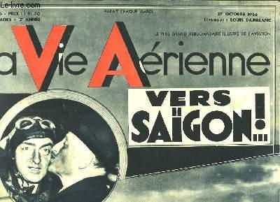 La Vie Aérienne. N°56 - 2ème année : Vers Saïgon .!. Une grande bataille aérienne il y a vingt ans, par Jacques Mortane - La base aéronautique du Lanvéoc-Poulmic