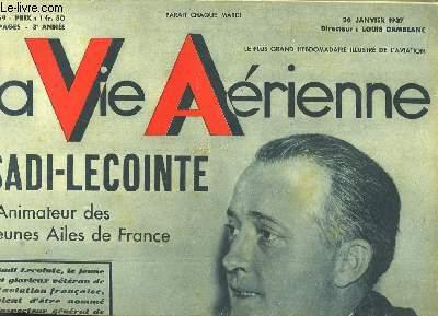 La Vie Aérienne. N°69 - 3ème année : Sadi-Lecointe, l'Animateur des Jeunes Ailes de France - L'Electro-Aimant le plus puissant du monde - L'Institut de Mécanique des fluides de Lille ...