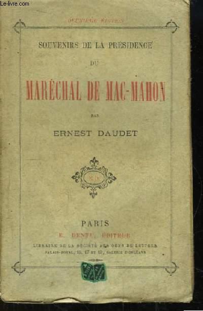 Souvenirs de la Présidence du Maréchal de Mac-Mahon