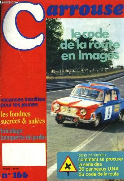 Carrousel N°166 : Le Code de la route en images. Les fondues sucrées & salées. Banquette de jardin.