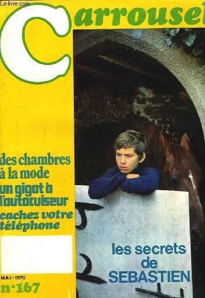 Carrousel N°167 : Les Secrets de Sébastien - Des chambres à la mode - Un gigot à l'autocuiseur - Cachez votre téléphone.
