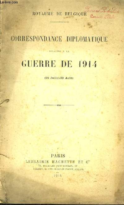 Correspondance Diplomatique relative à la Guerre de 1914 (24 juillet  - 29 août)