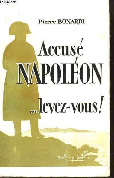 Accusé Napoléon ... levez-vous !
