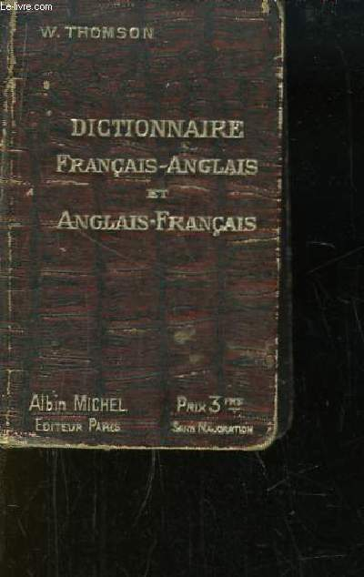 Dictionnaire Français - Anglais. English, American and French Dictionary.