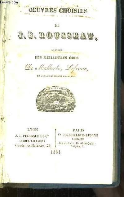 Oeuvres choisies de J.B. Rousseau, suivies des meilleures odes de Malherbe, Lefranc.