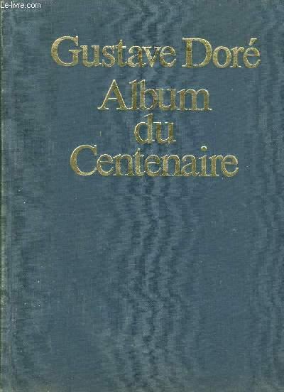 Album du Centenaire. Gustave Doré 1832 - 1883. Dessinateur - Peintre - Sculpteur.